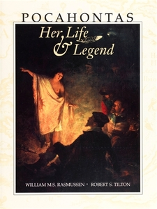 Pocahontas: Her Life & Legend [Paperback]